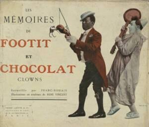 Les mémoires de Footit et Chocolat clowns / recueillis par Franc-Nohain - Gallica BnF